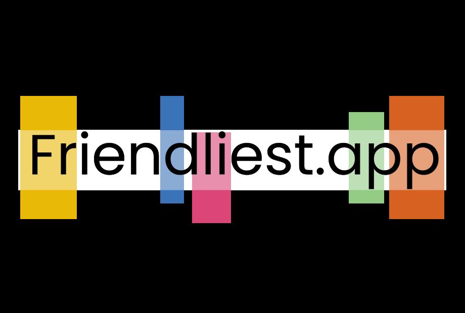 Friendliest App