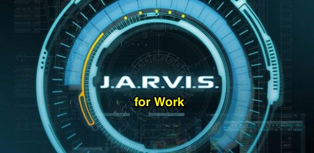 J.A.R.V.I.S for Work